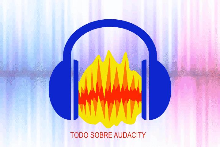 Todo sobre Audacity